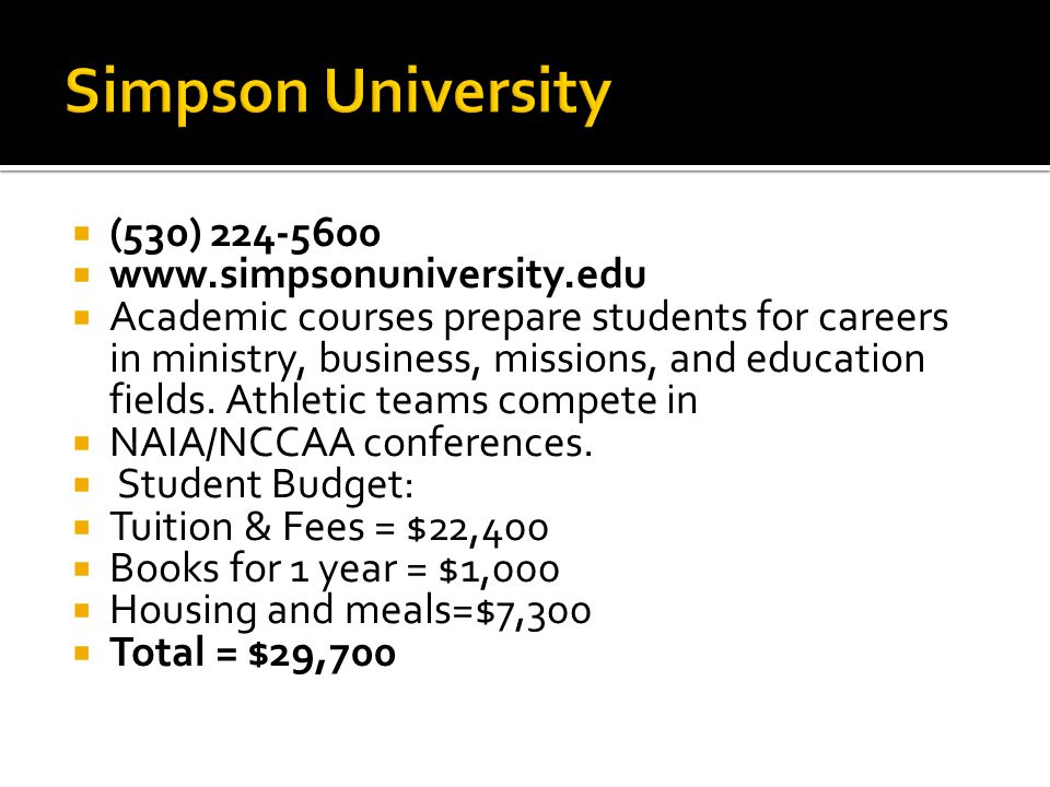 Simpson University (530) 224-5600 www.simpsonuniversity.edu