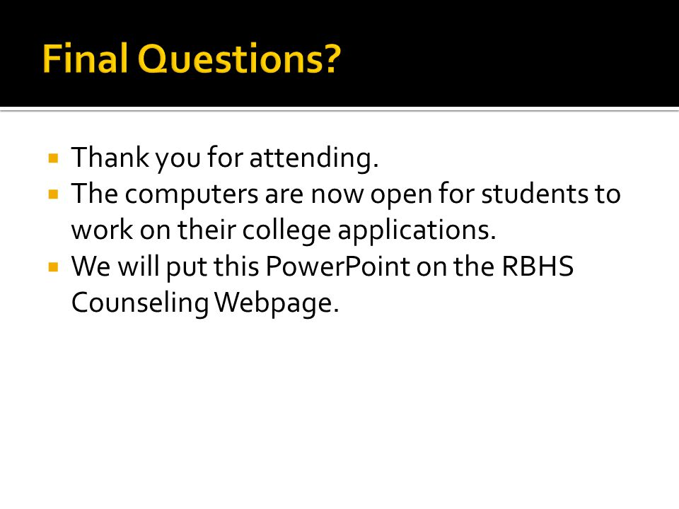 Final Questions Thank you for attending.
