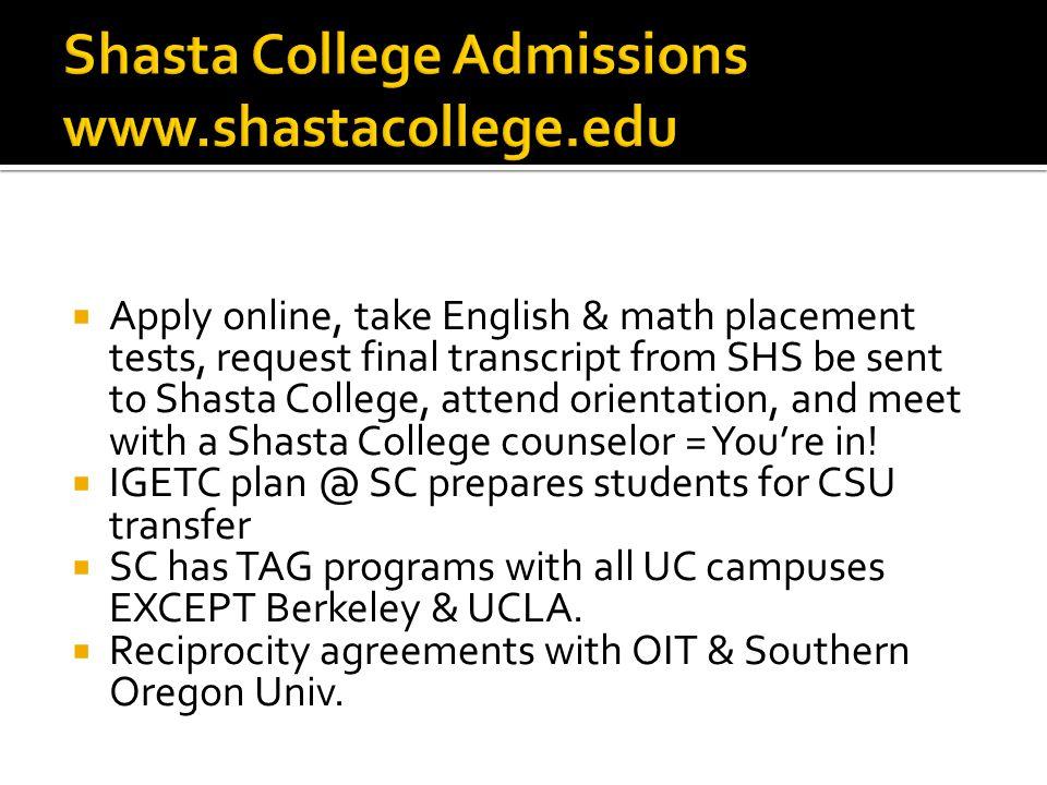 Shasta College Admissions www.shastacollege.edu