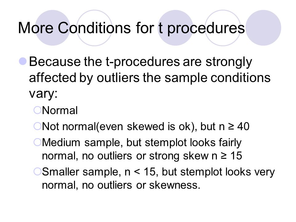 More Conditions for t procedures