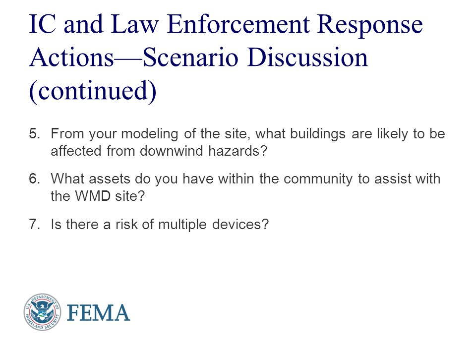 IC and Law Enforcement Response Actions—Scenario Discussion (continued)
