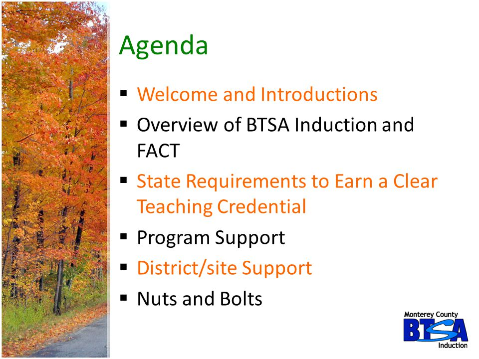Agenda Welcome and Introductions Overview of BTSA Induction and FACT