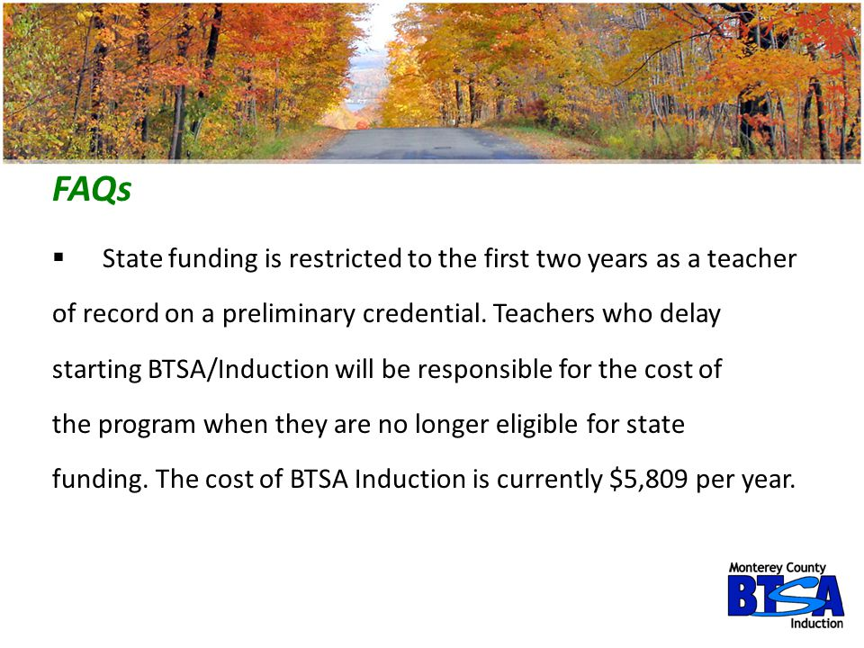 FAQs State funding is restricted to the first two years as a teacher