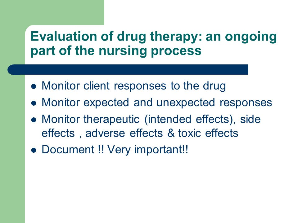 Evaluation of drug therapy: an ongoing part of the nursing process