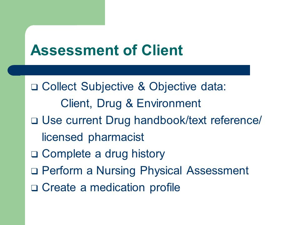 Assessment of Client Collect Subjective & Objective data: