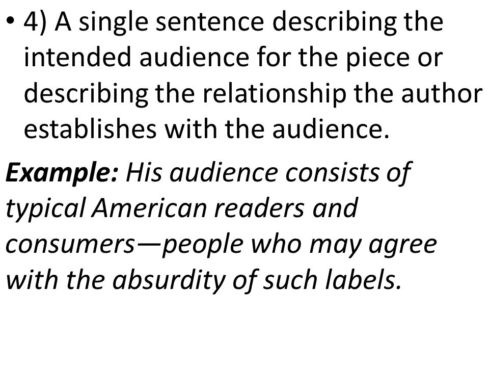 4) A single sentence describing the intended audience for the piece or describing the relationship the author establishes with the audience.