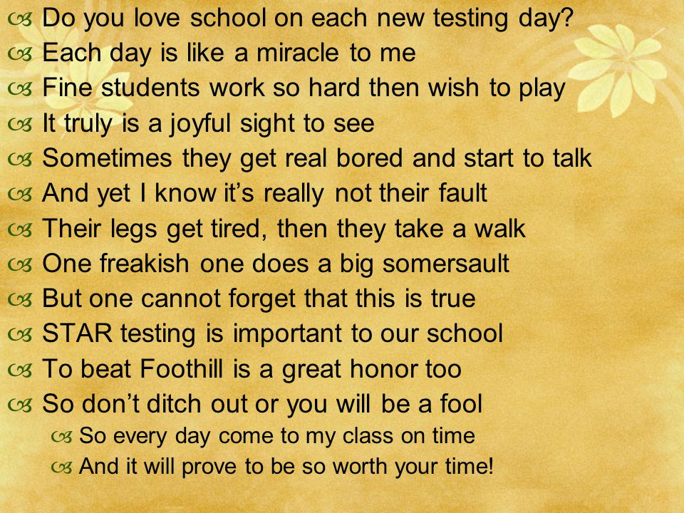 Do you love school on each new testing day