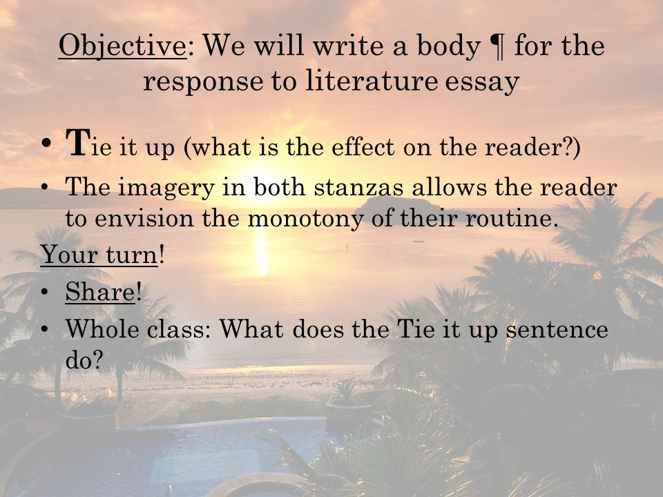 Objective: We will write a body ¶ for the response to literature essay
