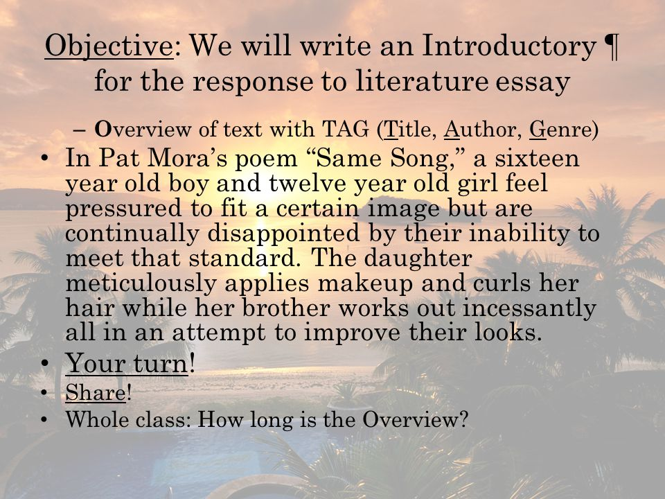 Objective: We will write an Introductory ¶ for the response to literature essay
