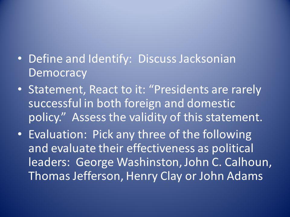 Define and Identify: Discuss Jacksonian Democracy