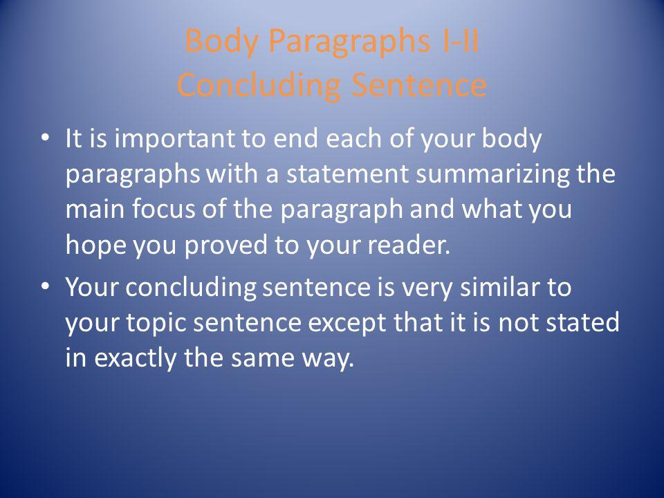 Body Paragraphs I-II Concluding Sentence