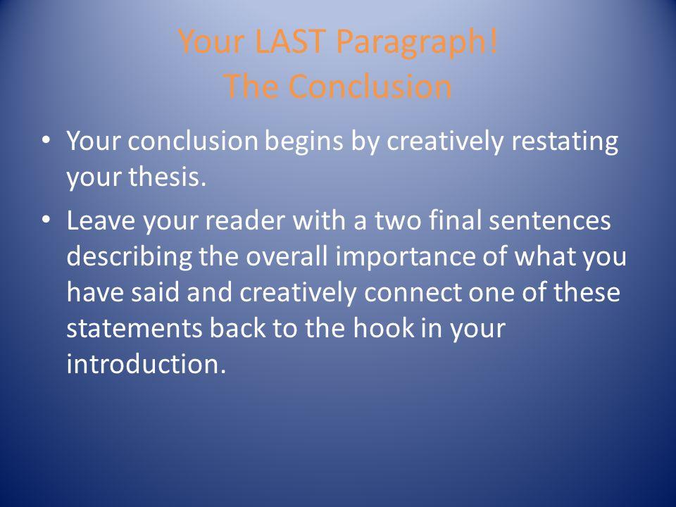 Your LAST Paragraph! The Conclusion