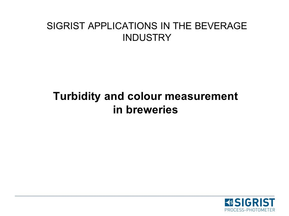 SIGRIST APPLICATIONS IN THE BEVERAGE INDUSTRY