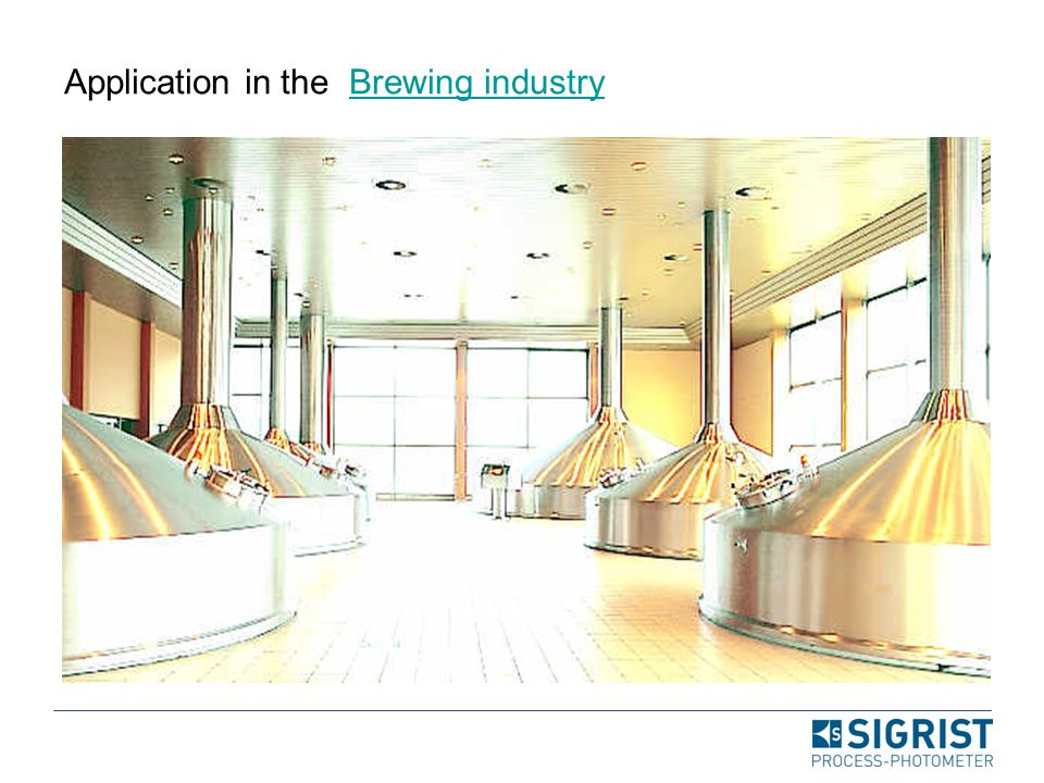 Application in the Brewing industry