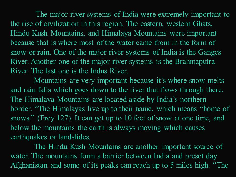 The major river systems of India were extremely important to the rise of civilization in this region.