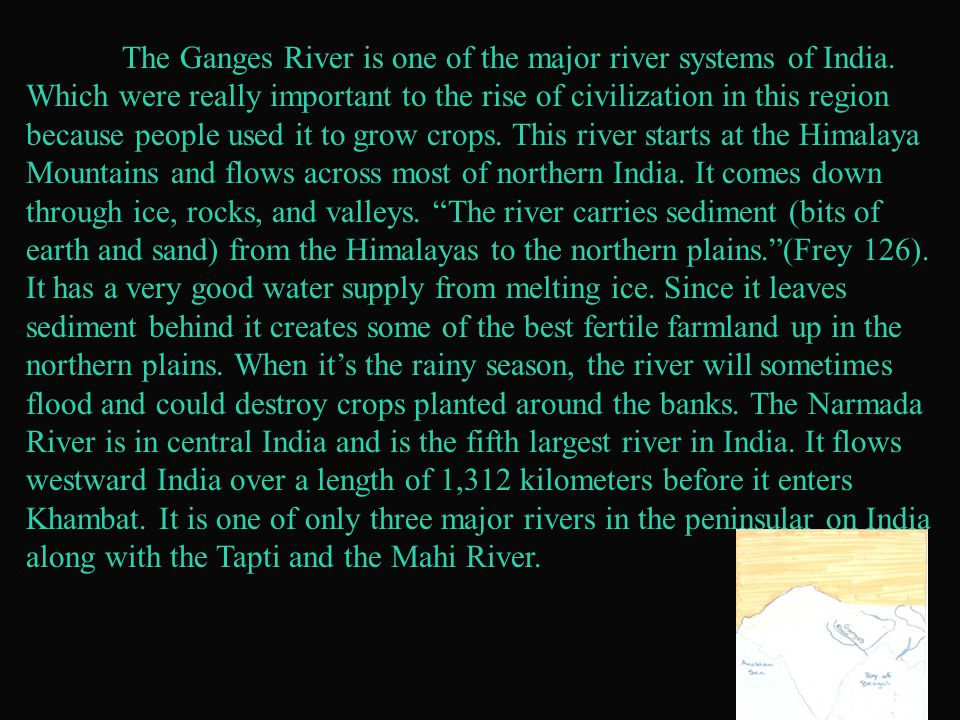 The Ganges River is one of the major river systems of India