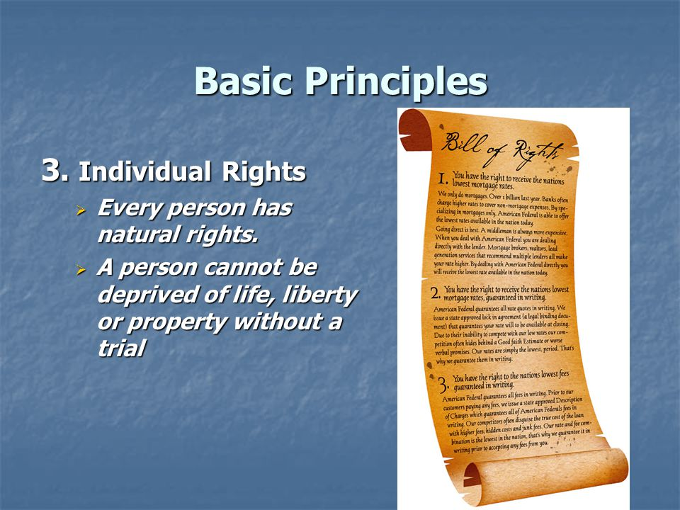Basic Principles 3. Individual Rights Every person has natural rights.