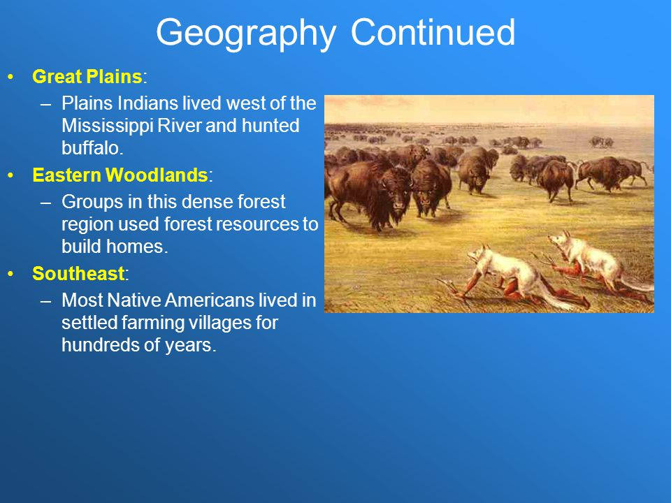 Geography Continued Great Plains: