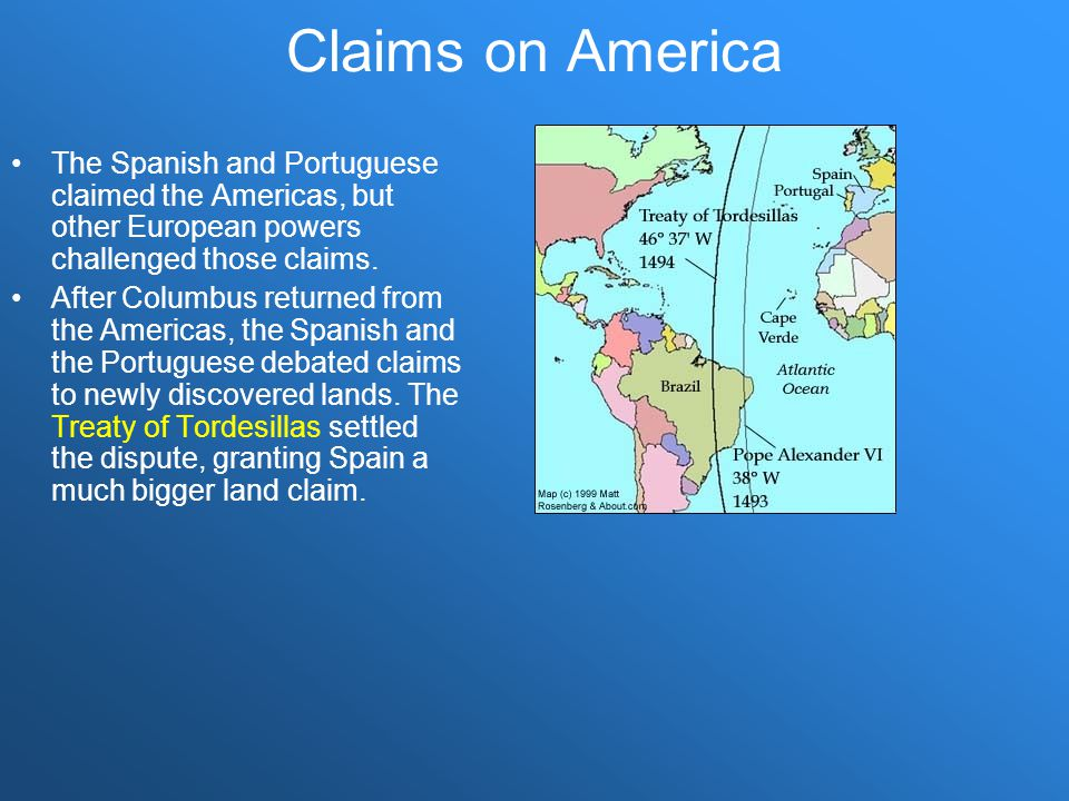 Claims on America The Spanish and Portuguese claimed the Americas, but other European powers challenged those claims.
