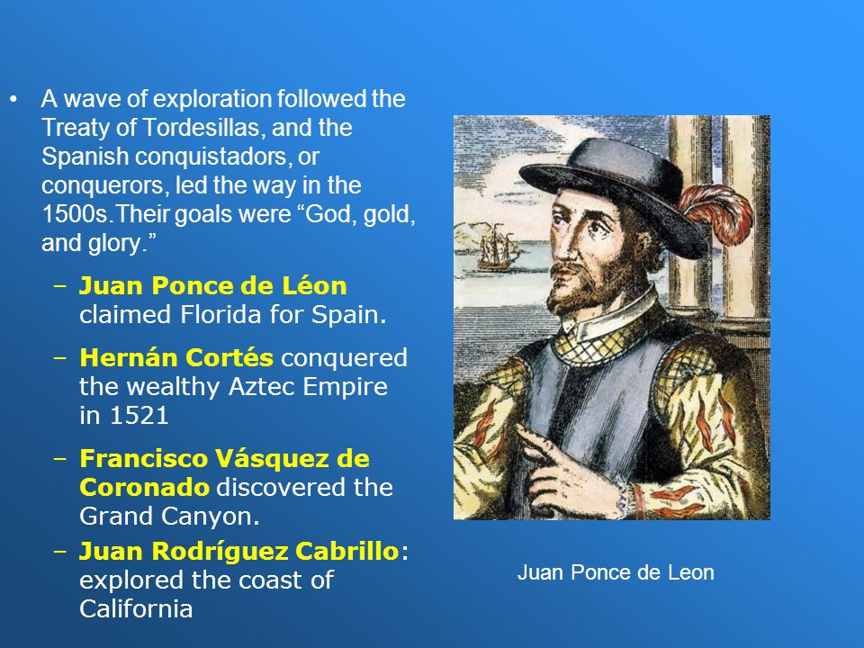 Juan Ponce de Léon claimed Florida for Spain.