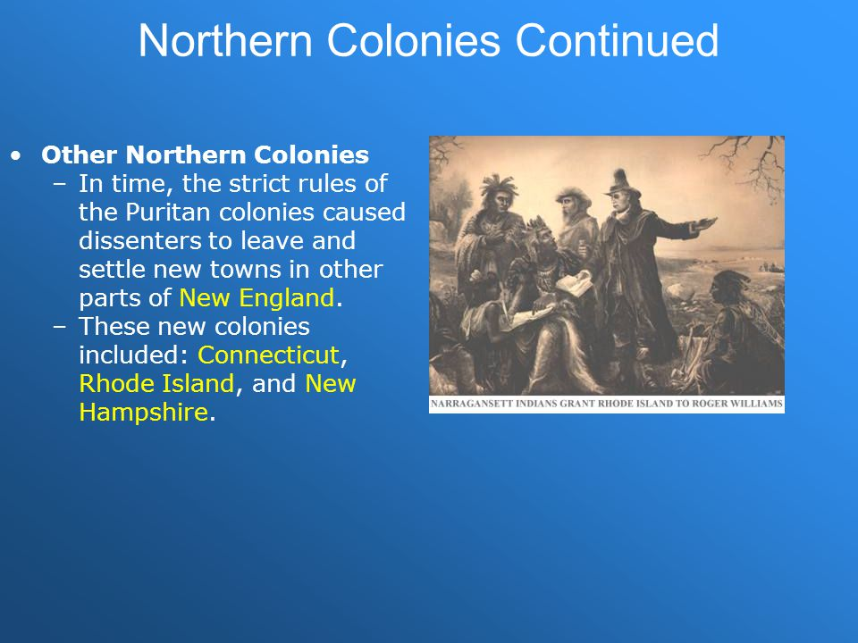 Northern Colonies Continued
