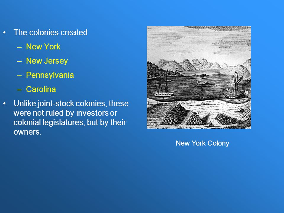 The colonies created New York New Jersey Pennsylvania Carolina