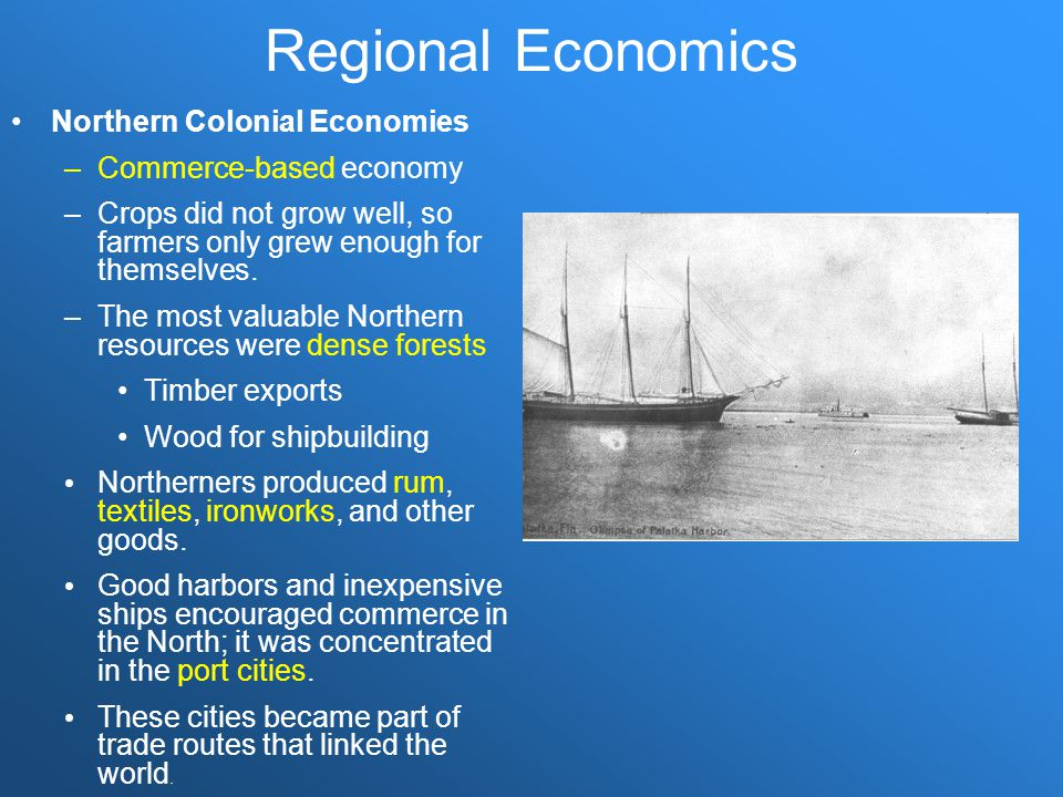 Regional Economics Northern Colonial Economies Commerce-based economy