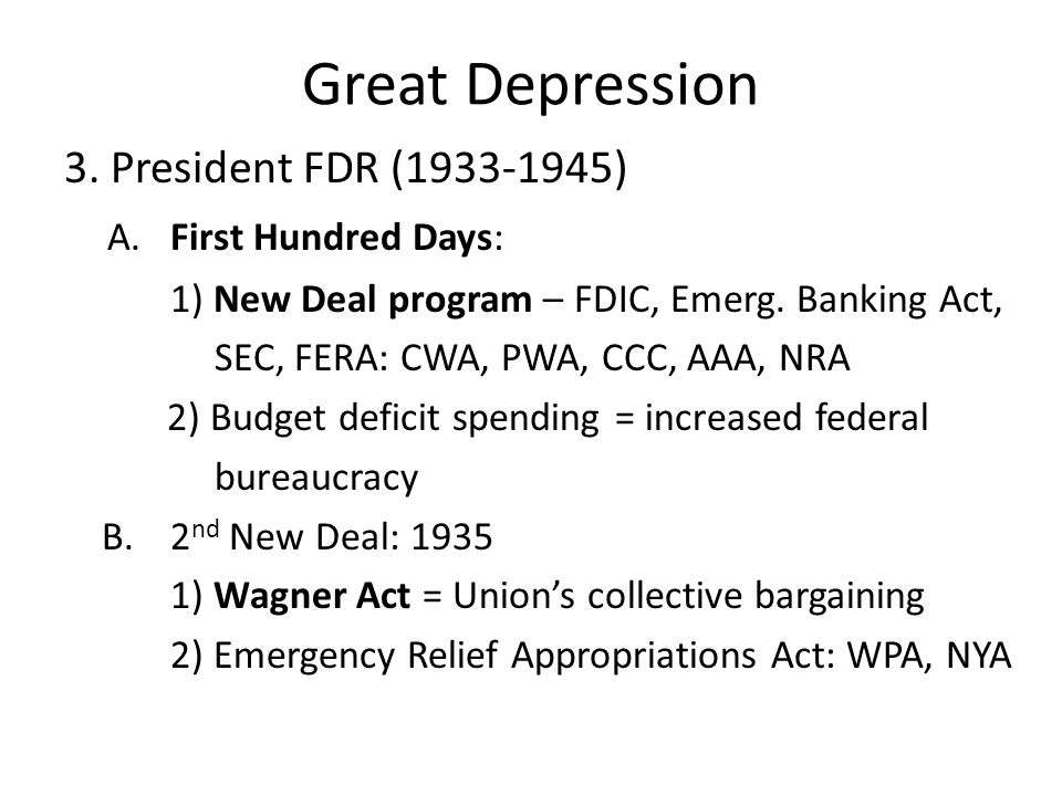 Great Depression 3. President FDR (1933-1945) A. First Hundred Days: