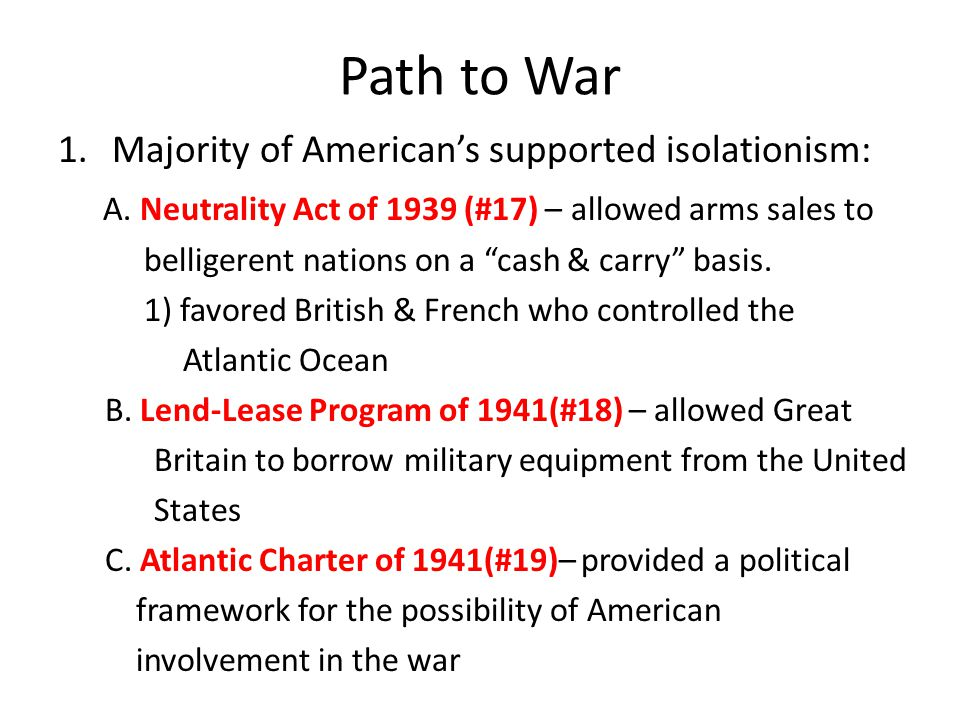 Path to War Majority of American's supported isolationism: