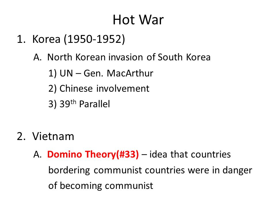 Hot War Korea (1950-1952) A. North Korean invasion of South Korea
