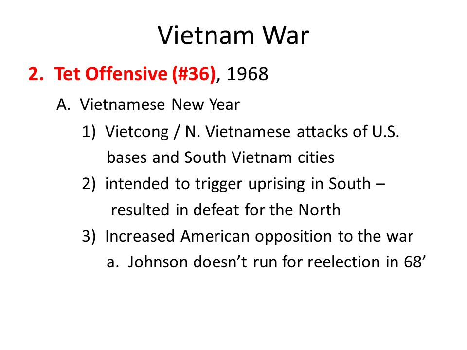 Vietnam War Tet Offensive (#36), 1968 A. Vietnamese New Year