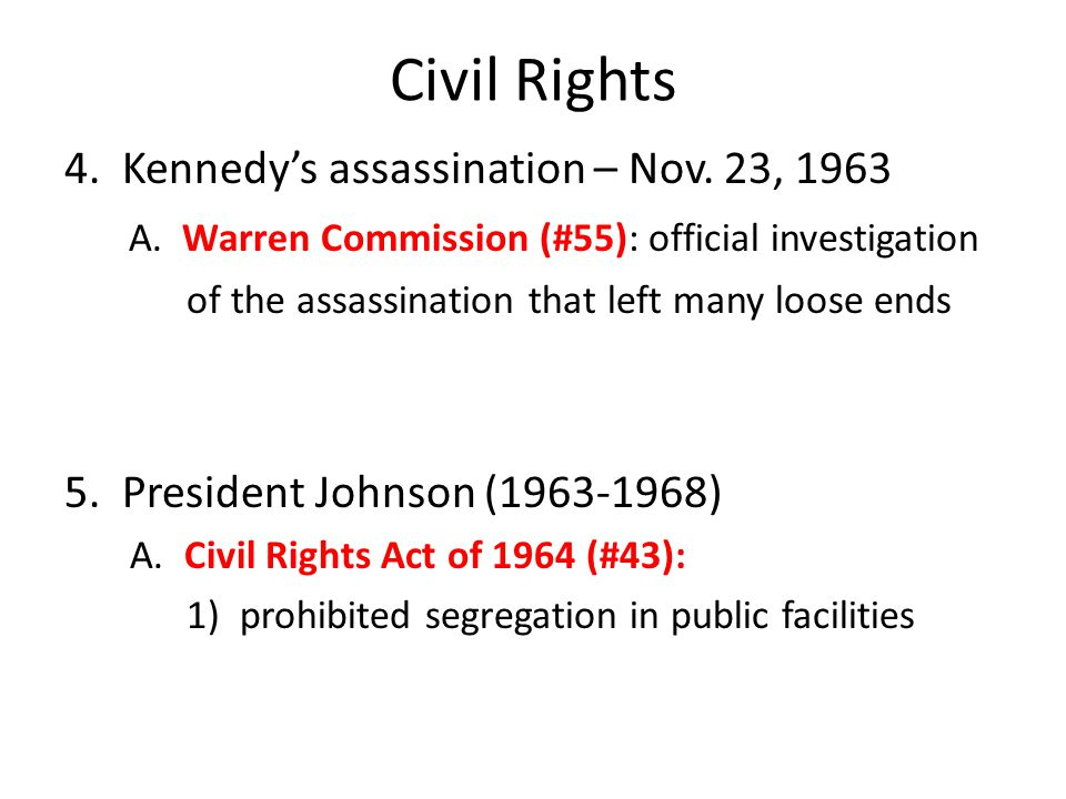 Civil Rights 4. Kennedy's assassination – Nov. 23, 1963