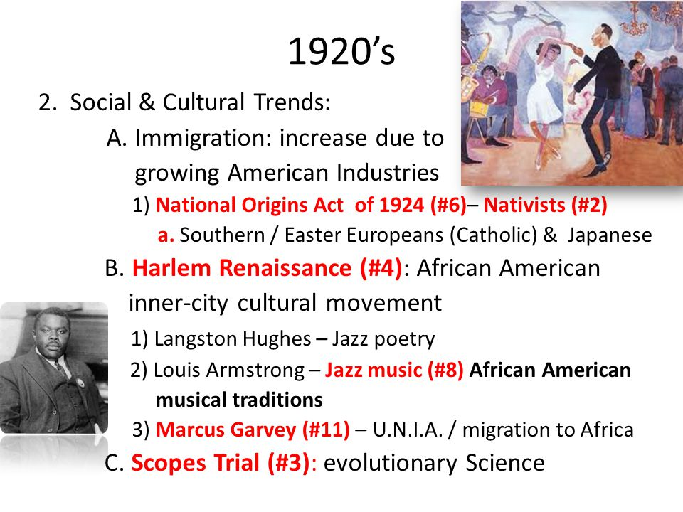 1920's 2. Social & Cultural Trends: A. Immigration: increase due to