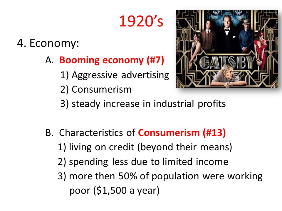 1920's 4. Economy: A. Booming economy (#7) 1) Aggressive advertising