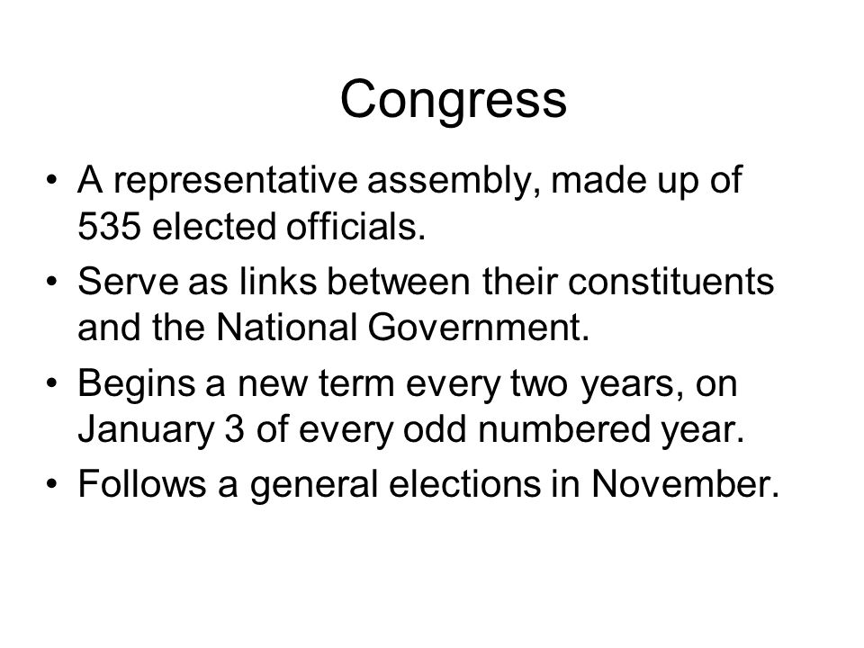 Congress A representative assembly, made up of 535 elected officials.