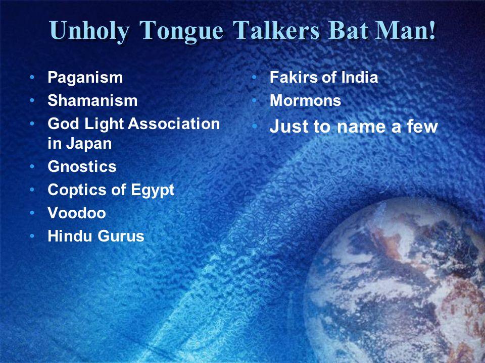Unholy Tongue Talkers Bat Man!