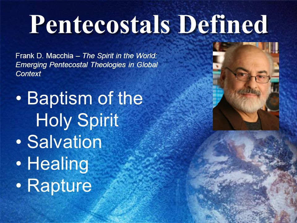 Pentecostals Defined Baptism of the Holy Spirit Salvation Healing