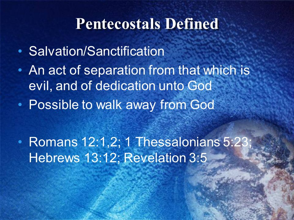 Pentecostals Defined Salvation/Sanctification