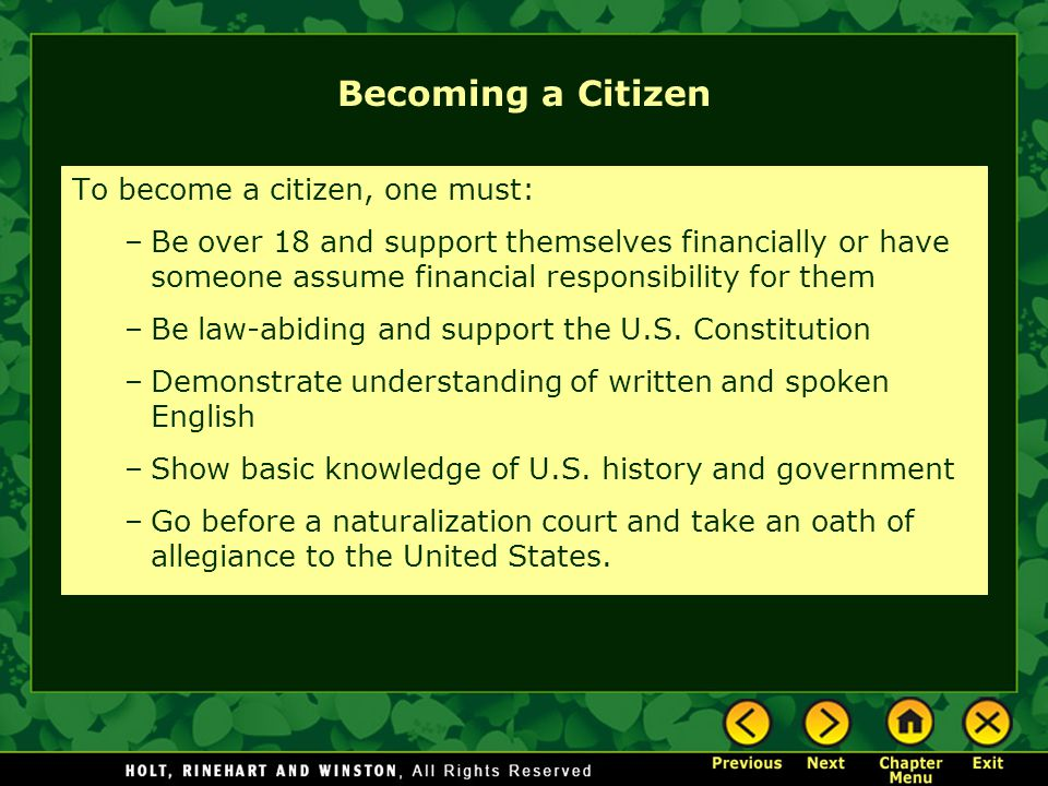 Becoming a Citizen To become a citizen, one must: