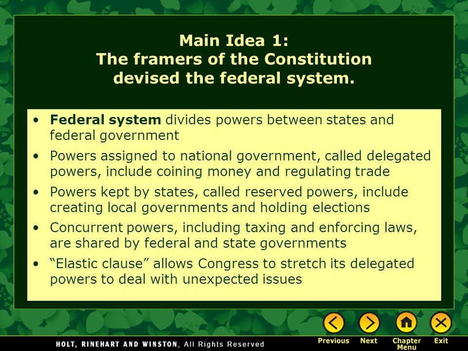 Main Idea 1: The framers of the Constitution devised the federal system.