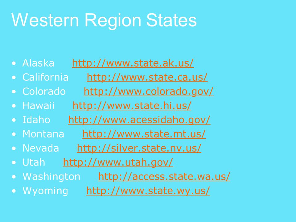 Western Region States Alaska http://www.state.ak.us/