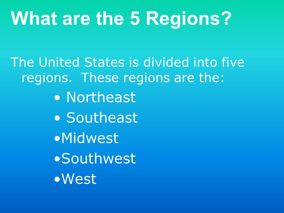 What are the 5 Regions Northeast Southeast Midwest Southwest West