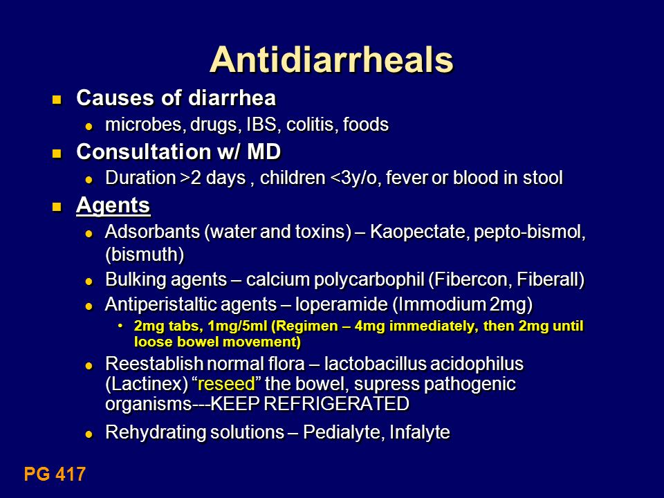Antidiarrheals Causes of diarrhea Consultation w/ MD Agents