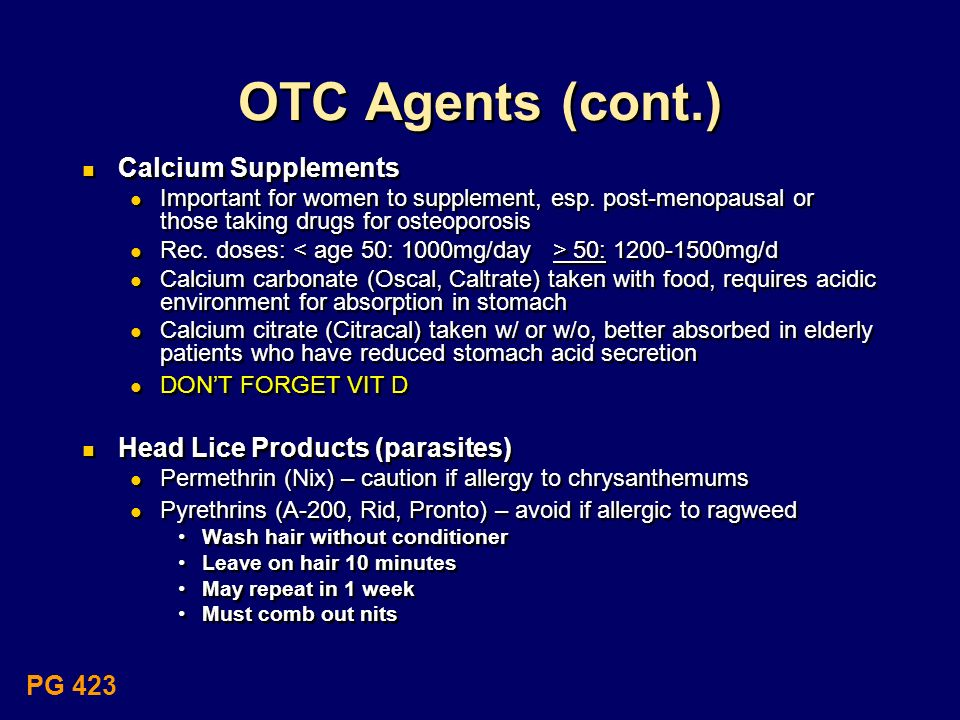 OTC Agents (cont.) Calcium Supplements Head Lice Products (parasites)