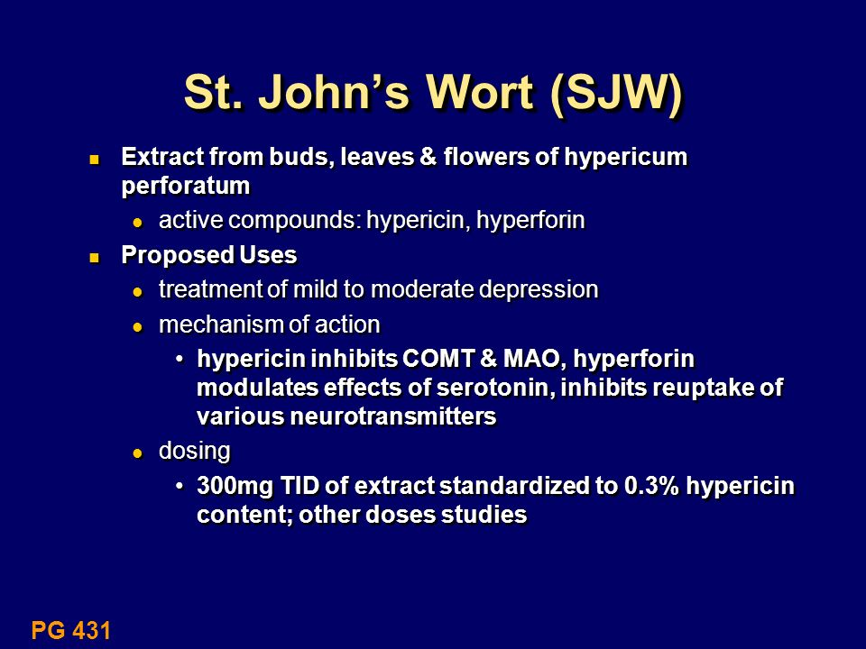 St. John's Wort (SJW)Extract from buds, leaves & flowers of hypericum perforatum. active compounds: hypericin, hyperforin.