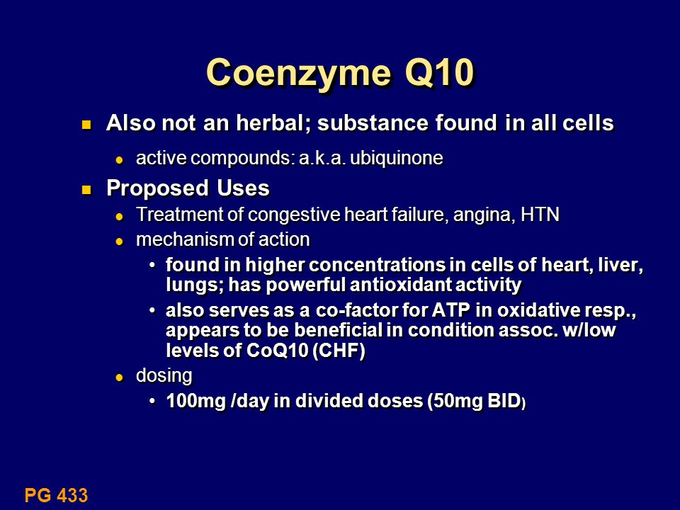 Coenzyme Q10 Also not an herbal; substance found in all cells