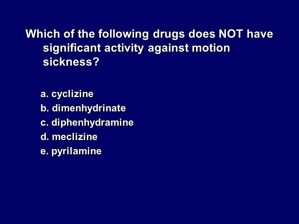 Which of the following drugs does NOT have significant activity against motion sickness