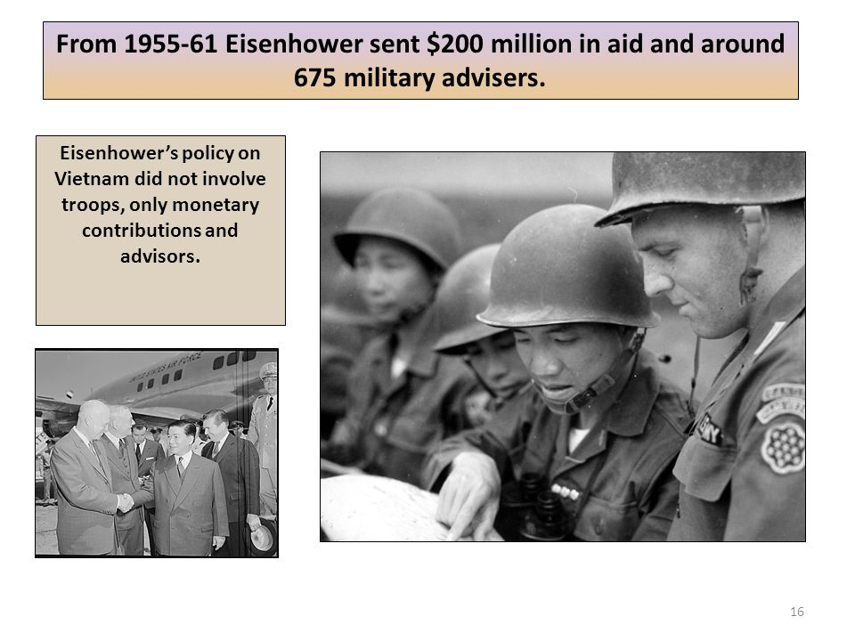 From 1955-61 Eisenhower sent $200 million in aid and around 675 military advisers.