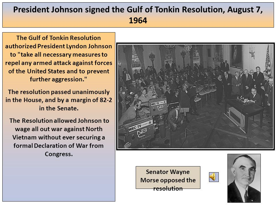 President Johnson signed the Gulf of Tonkin Resolution, August 7, 1964