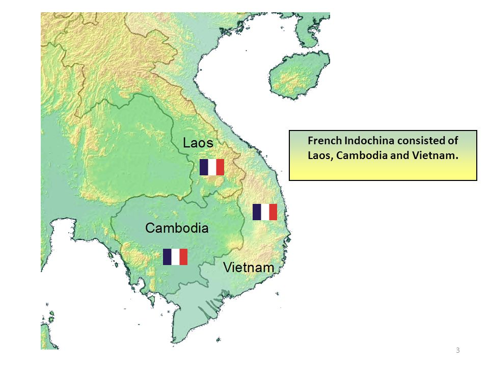 French Indochina consisted of Laos, Cambodia and Vietnam.